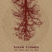 brave_timbers_for_every_day_you_lost