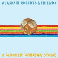 alasdair_roberts_a_wonder_working_stone