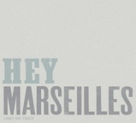 hey_marseilles_lines_we_trace