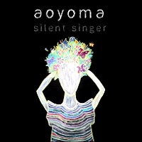 aoyoma_silent singer