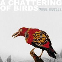 paul_mosley_a_chattering_of_birds