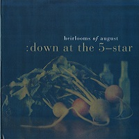 heirlooms_of_august_down_at_the_five_star