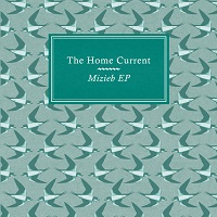 the_home_current_mizieb_ep