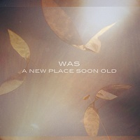 was_a_new_place_soon_old