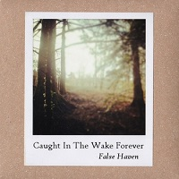 caught_in_the_wake_forever_false_haven