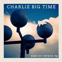 charlie_big_time_sale_or_return