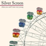 silver_screen_when_you_and_i_were_very_young