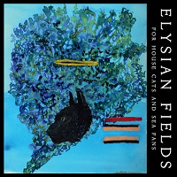 elysian_fields_for_house_cats_and_sea_fans
