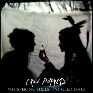 crow_puppets_whispering_hills_tangled_hair