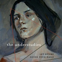 the_understudies_let_desire_guide_your_hand
