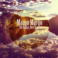 margo_margo_old_nights_new_days