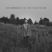 jesse_maranger_so_i_love_you_as_you_are