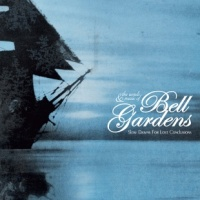 bell_gardens_slow_dawns_for_lost_conclusions