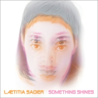 laetitia_sadier_something_shines