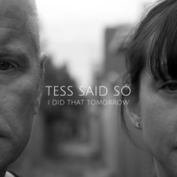 tess_said_so_i_did_that_tomorrow