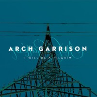 arch_garrison_i_will_be_a_pilgrim