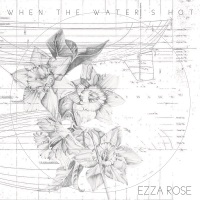 ezza_rose_when_the_waters_hot