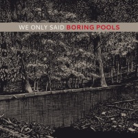 we_only_said_boring_pools