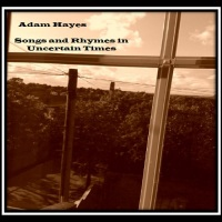 adam_hayes_songs_rhymes_in_uncertain_times