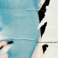 belaqua_shua_where_is_everybody_else