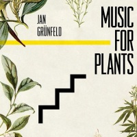 jan_grunfeld_music_for_plants