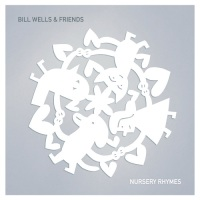bill_wells_friends_nursery_rhymes