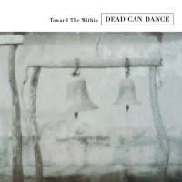 dead_can_dance_toward_the_within
