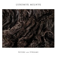 lubomyr_melnyk_rivers_and_streams