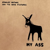 stanley_brinks_and_the_wave_pictures_my_ass