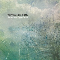 westerns_skies_motel_buried_and_resurfaced