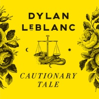 dylan_leblanc_cautionary_tale