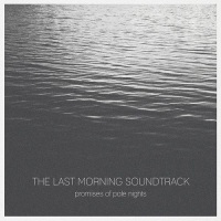 the_last_morning_soundtrack_promises_of_pale_nights