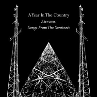 a_year_in_the_country_airwaves_songs_from_the_sentinels