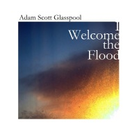 adam_scott_glasspool_i_welcome_the_flood