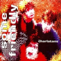 the_charlatans_some_friendly