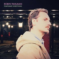 robin_pahlman_temporary_everything