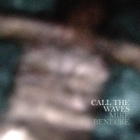 mike_benecke_call_the_waves