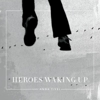 anna_tivel_heroes_waking_up