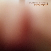 poppy_nogood_music_for_mourning