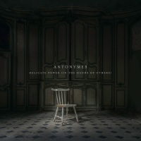 antonymes_delicate_power_in_the_hands_of_others