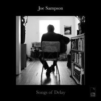 joe_sampson_songs_of_delay