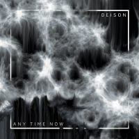 deison_any_time_now