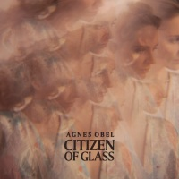 agnes_obel_citizen_of_glass