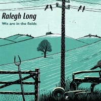 ralegh_long_we_are_in_the_fields